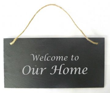 Welcome to Our Home - Hanging Slate Sign
